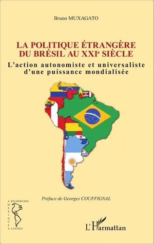 Couverture Politique étrangère du Brésil au XXIe siècle