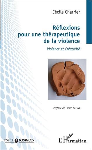 Couverture Réflexions pour une thérapeutique de la violence