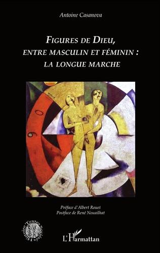 Couverture Figures de Dieu, entre masculin et féminin : la longue marche