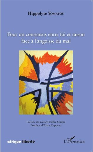 Couverture Pour un consensus entre foi et raison face à l'angoisse du mal