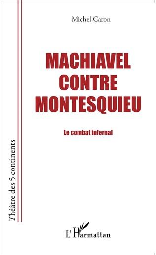 Couverture Machiavel contre Montesquieu