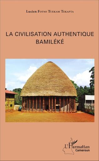 Couverture La civilisation authentique Bamiléké