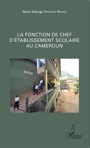 Couverture La fonction de chef d'établissement scolaire au Cameroun