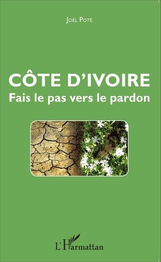 Couverture Côte d'Ivoire Fais le pas vers le pardon