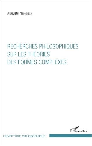 Couverture Recherches philosophiques sur les théories des formes complexes