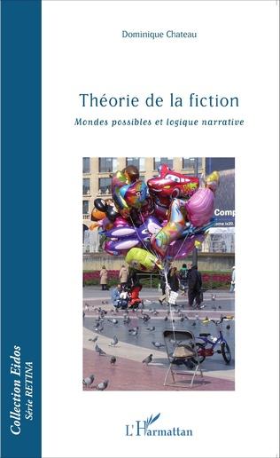 Couverture Théorie de la fiction, mondes possibles et logique narrative