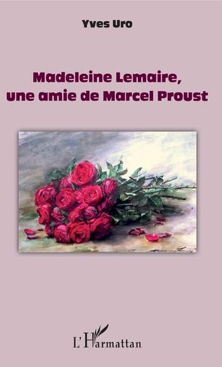 Couverture Madeleine Lemaire, une amie de Marcel Proust