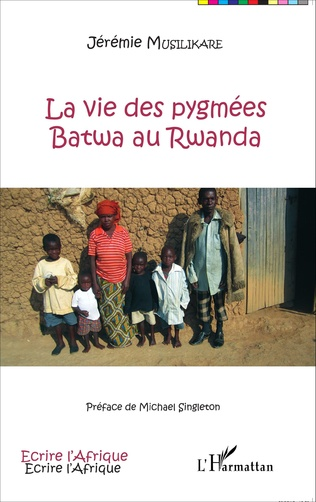 Couverture La vie des pygmées Batwa au Rwanda