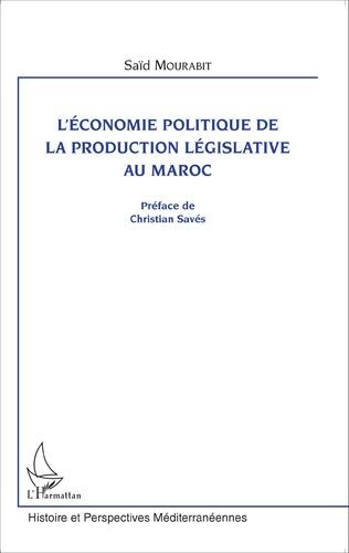 Couverture L'économie politique de la production législative au Maroc