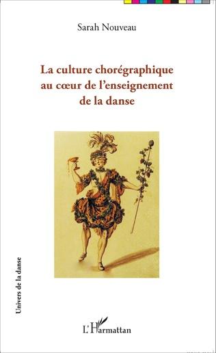Couverture La culture chorégraphique au coeur de l'enseignement de la danse