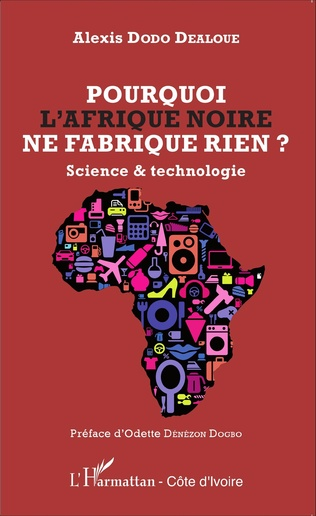 Couverture Pourquoi l'Afrique noire ne fabrique rien ?