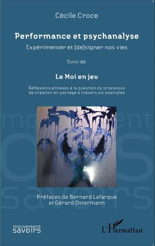 Couverture Performance et psychanalyse Expérimenter et (de)signer nos vies suivi de