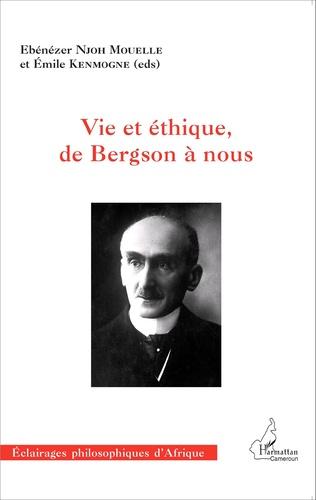 Couverture Vie et éthique, de Bergson à nous