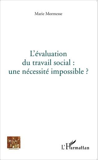 Couverture L'évaluation du travail social : une nécessité impossible?