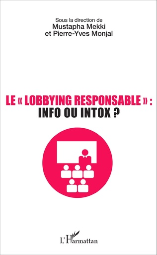 Couverture Le lobbying responsable : info ou intox ?