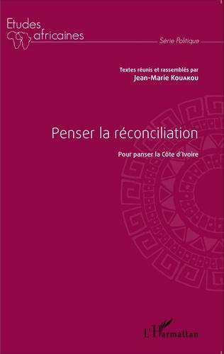 Couverture Penser la réconciliation pour panser la Côte d'Ivoire