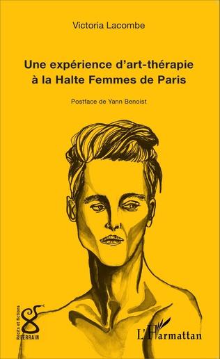 Couverture Une expérience d'art-thérapie à la Halte Femmes de Paris