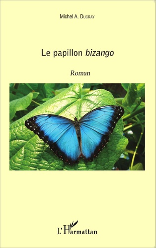 Couverture Le papillon Bizango