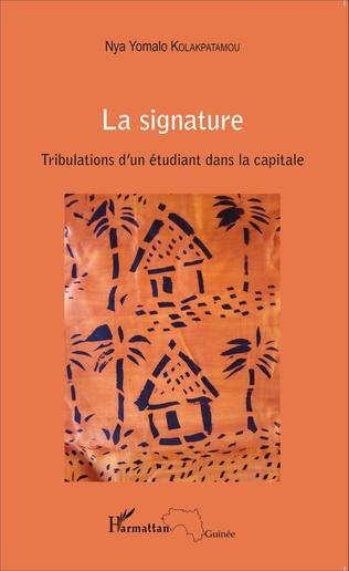 Couverture La signature. Tribulations d'un étudiant dans la capitale
