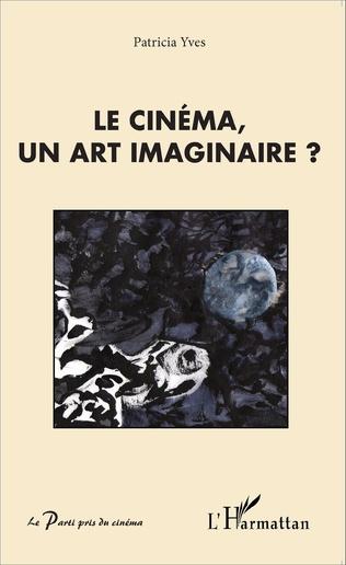Couverture Le cinéma, un art imaginaire ?