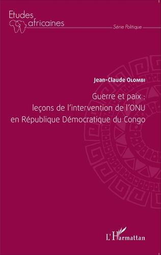 Couverture Guerre et paix: leçons de l'intervention de l'ONU en République Démocratique du Congo