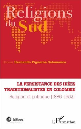 Couverture La persistance des idées traditionalistes en Colombie