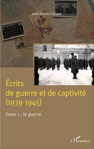 Couverture Écrits de guerre et de captivité (1939-1945)