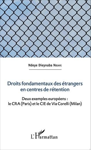 Couverture Droits fondamentaux des étrangers en centres de rétention