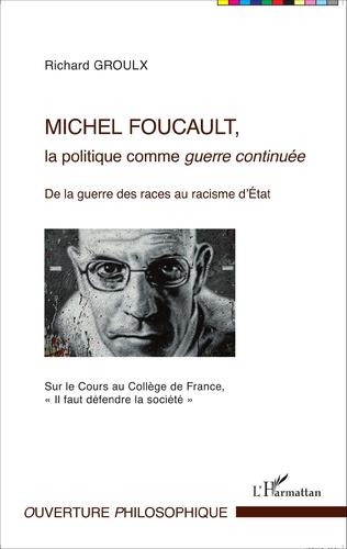 Couverture Michel Foucault, la politique comme guerre continuée