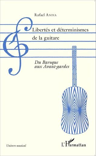 Couverture Libertés et déterminismes de la guitare