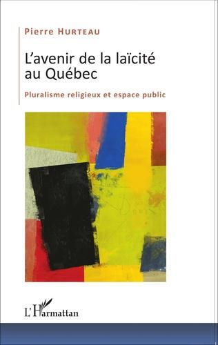 Couverture L'avenir de la laïcité au Québec