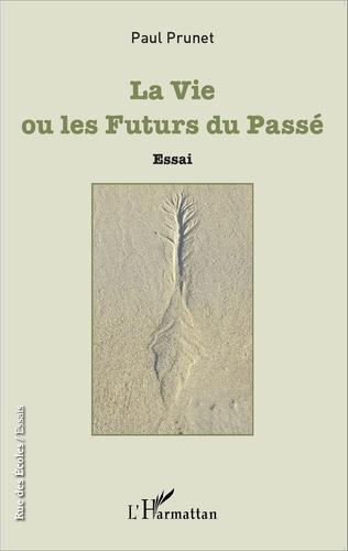 Couverture La Vie ou les Futurs du Passé