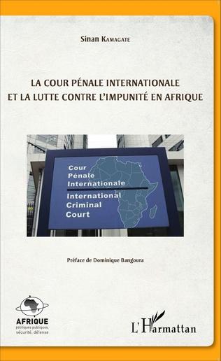 Couverture La cour pénale internationale et la lutte contre l'impunité en Afrique