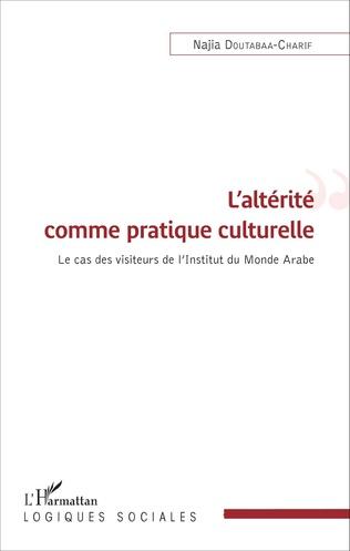 Couverture L'altérité comme pratique culturelle