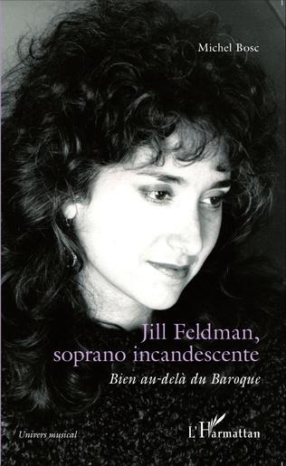 Couverture Jill Feldman, soprano incandescente