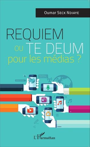 Couverture Requiem ou Te Deum pour les médias ?