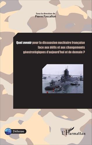 Couverture Quel avenir pour la dissuasion nucléaire française face aux défis et aux changements