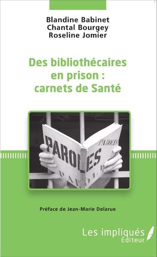 Couverture Des bibliothécaires en prison : carnets de santé