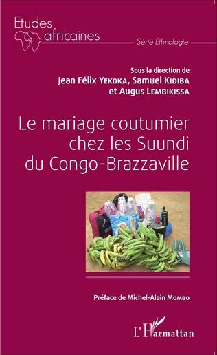 Couverture Le mariage coutumier chez les Suundi du Congo-Brazzaville