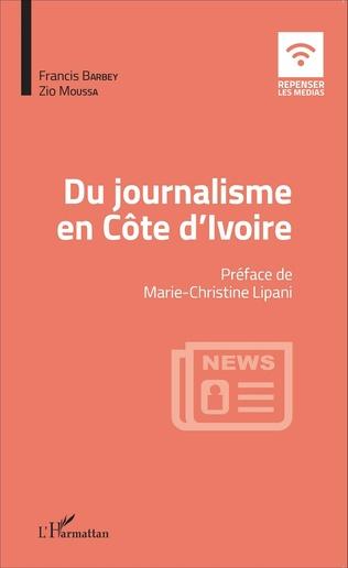 Couverture Du journalisme en Côte d'Ivoire