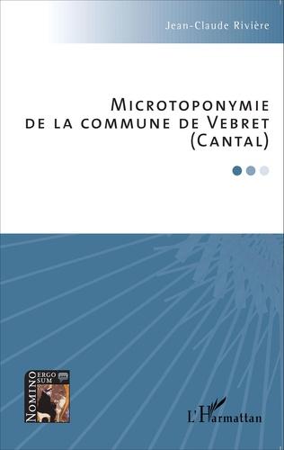 Couverture Microtoponymie de la commune de Vebret (Cantal)