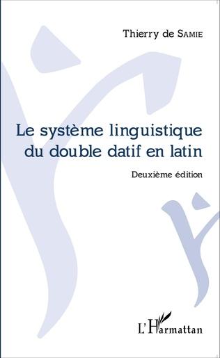 Couverture Le système linguistique du double datif en latin