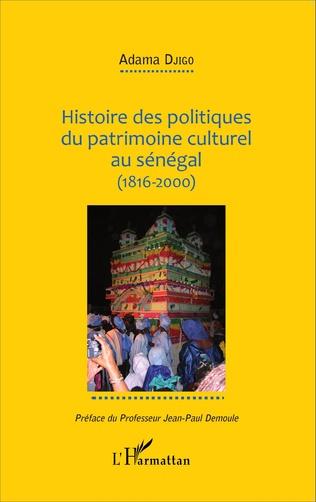 Couverture Histoire des politiques du patrimoine culturel au Sénégal (1816-2000)