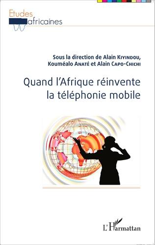 Couverture Quand l'Afrique réinvente la téléphonie mobile