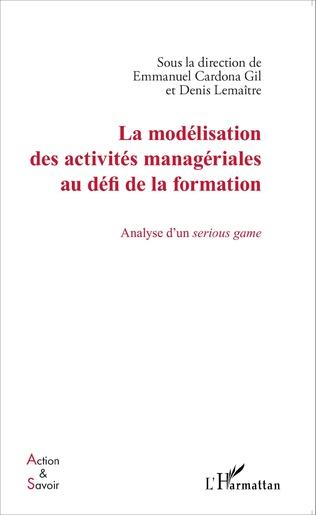 Couverture La modélisation des activités managériales au défi de la formation