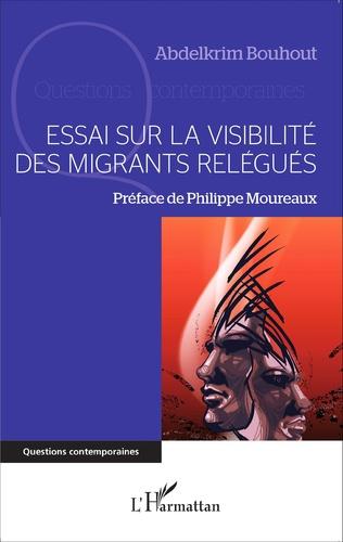 Couverture Essai sur la visibilité des migrants relégués