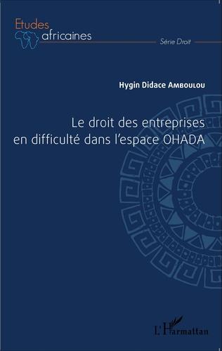 Couverture Le droit des entreprises en difficulté dans l'espace OHADA