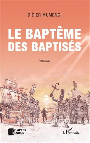 Couverture Le baptême des baptisés. Roman