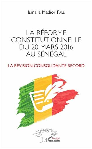 Couverture La réforme constitutionnelle du 20 mars 2016 au Sénégal