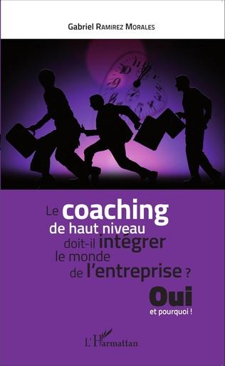 Couverture Le coaching de haut niveau doit-il intégrer le monde de l'entreprise